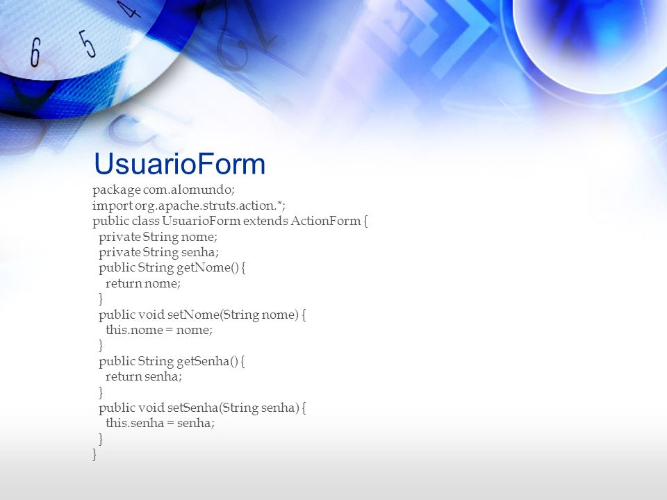 UsuarioForm package com.alomundo; import org.apache.struts.action.*;