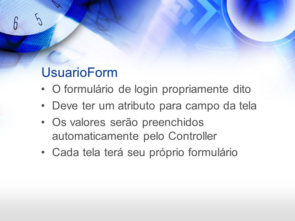 UsuarioForm O formulário de login propriamente dito