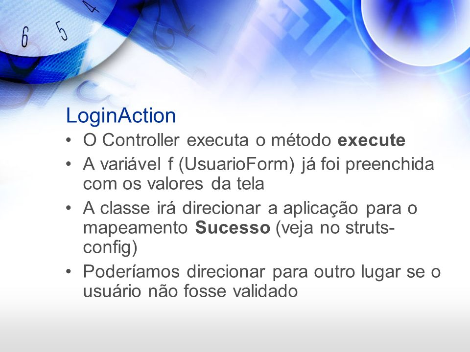 LoginAction O Controller executa o método execute