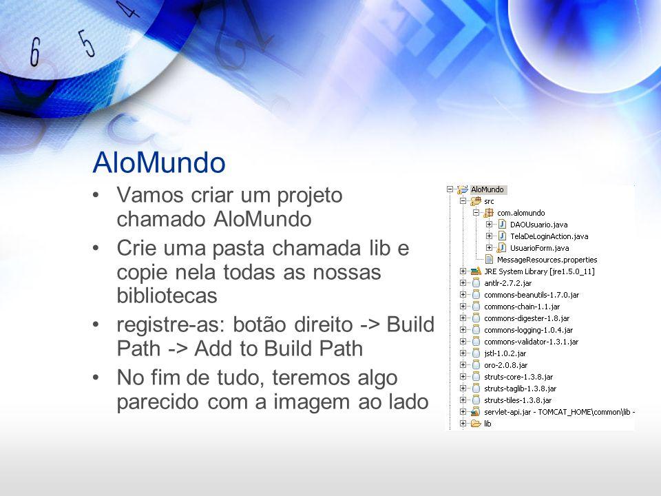 AloMundo Vamos criar um projeto chamado AloMundo