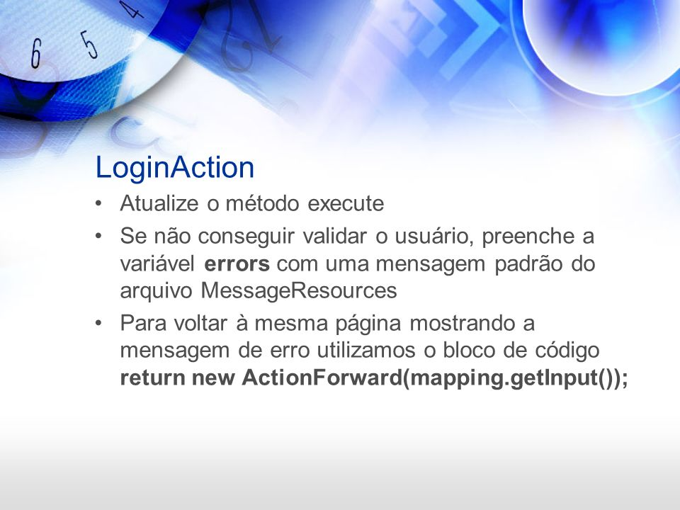 LoginAction Atualize o método execute