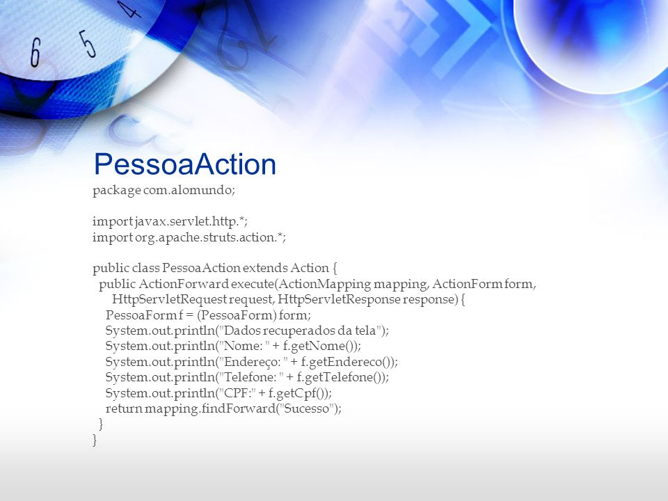 PessoaAction package com.alomundo; import javax.servlet.http.*;
