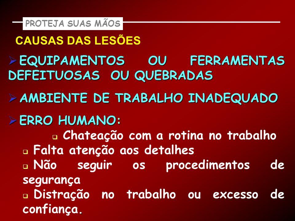 EQUIPAMENTOS OU FERRAMENTAS DEFEITUOSAS OU QUEBRADAS