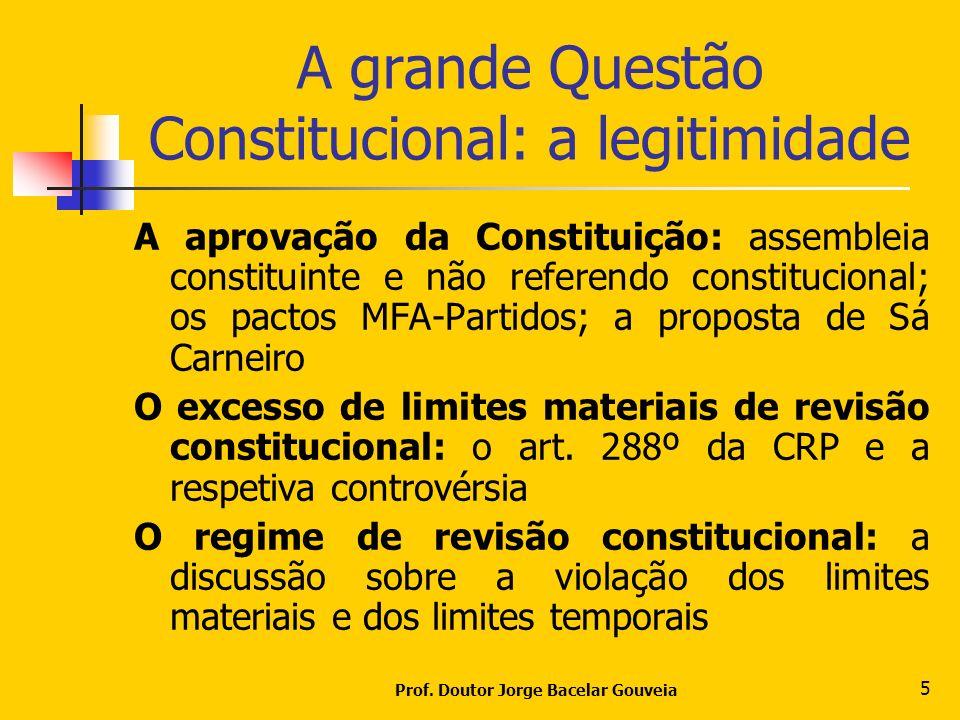 A grande Questão Constitucional: a legitimidade