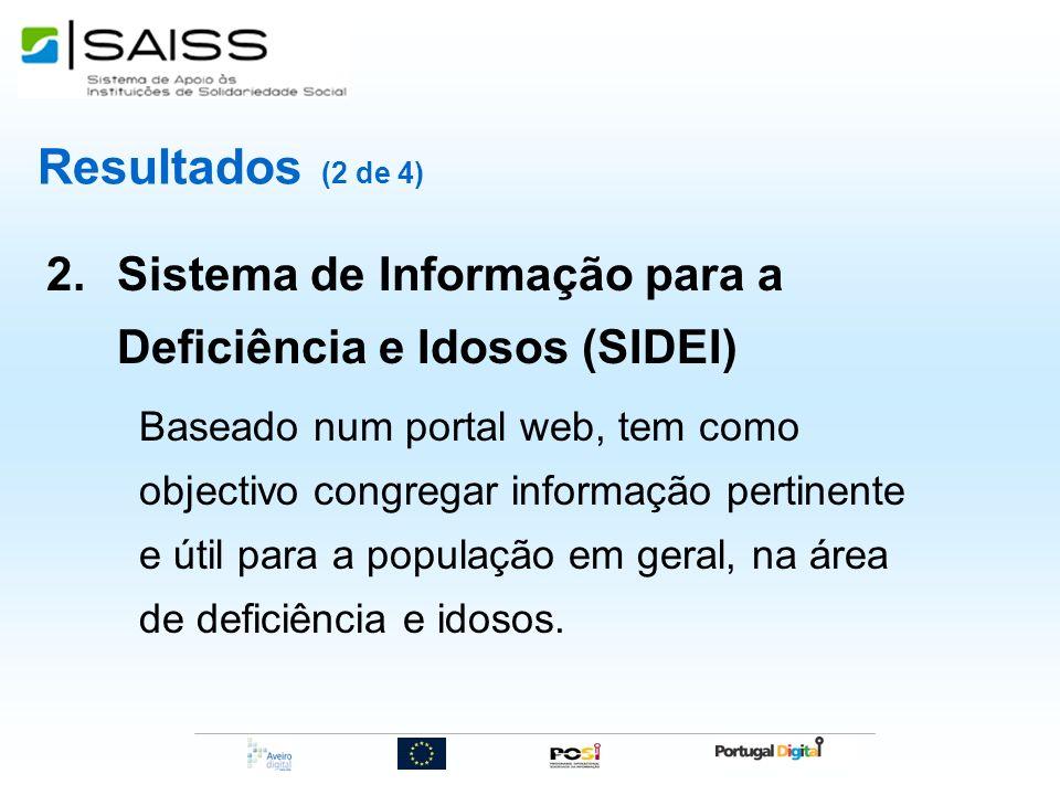 Resultados (2 de 4) Sistema de Informação para a Deficiência e Idosos (SIDEI)