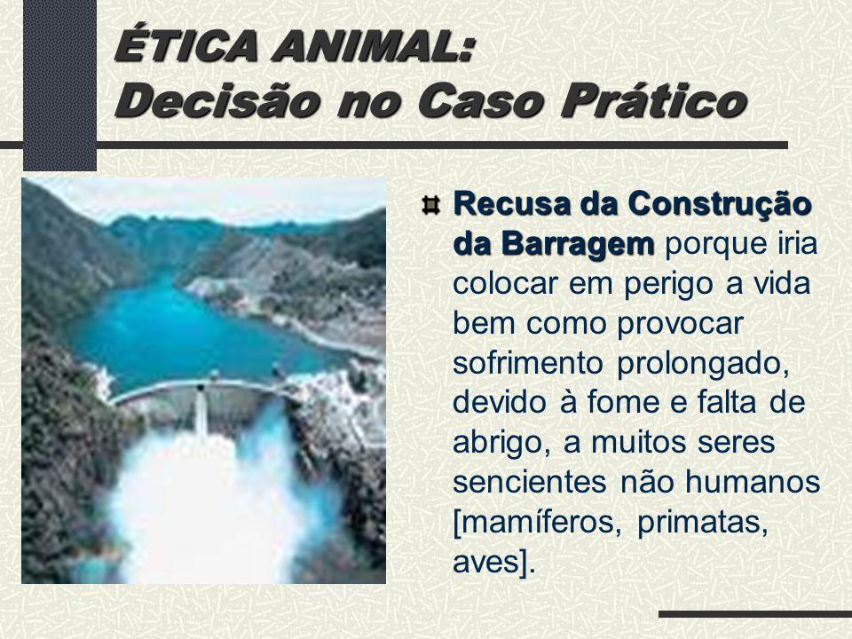 ÉTICA ANIMAL: Decisão no Caso Prático