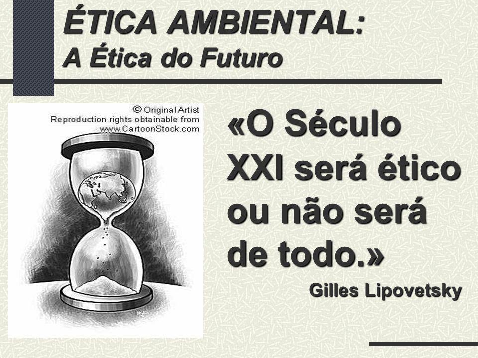 ÉTICA AMBIENTAL: A Ética do Futuro