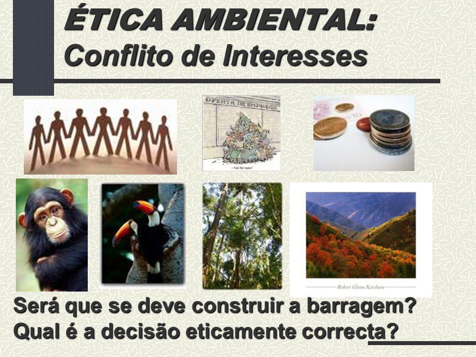ÉTICA AMBIENTAL: Conflito de Interesses
