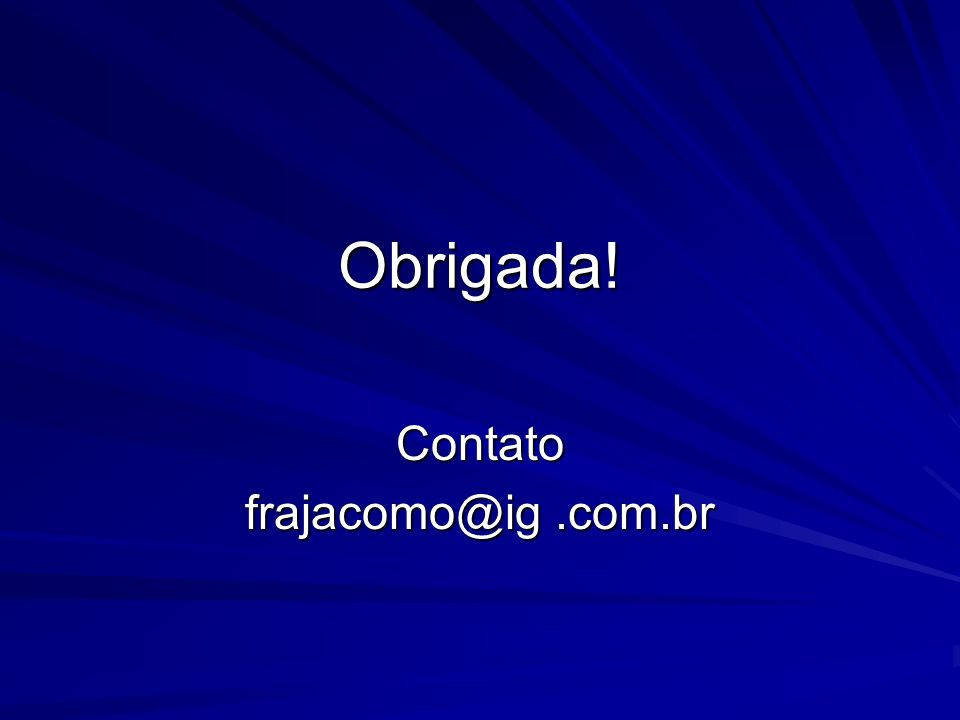 Contato frajacomo@ig .com.br