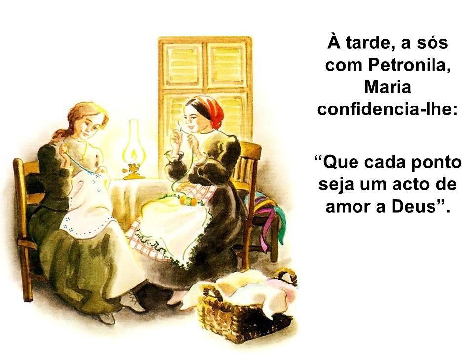 À tarde, a sós com Petronila, Maria confidencia-lhe: