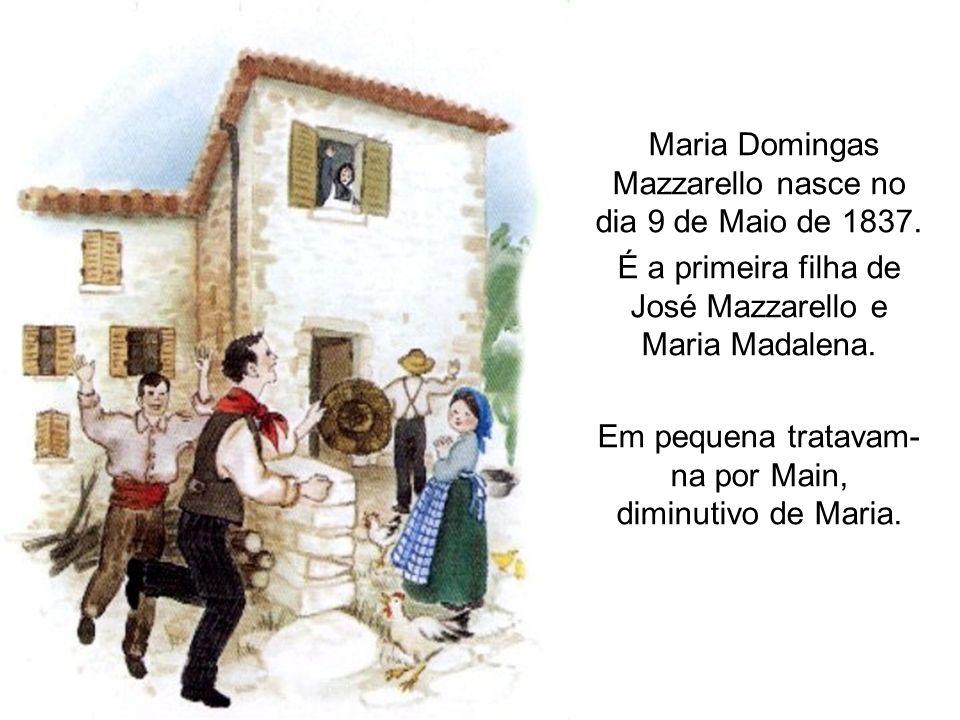 Maria Domingas Mazzarello nasce no dia 9 de Maio de 1837.