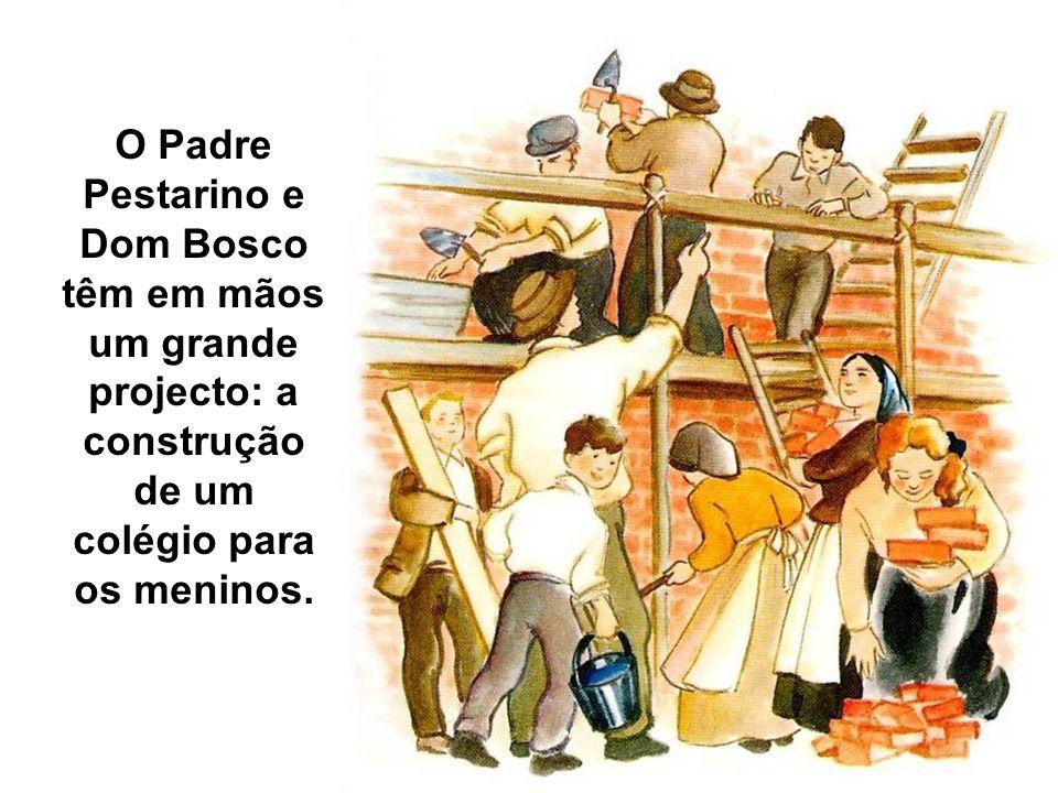O Padre Pestarino e Dom Bosco têm em mãos um grande projecto: a construção de um colégio para os meninos.