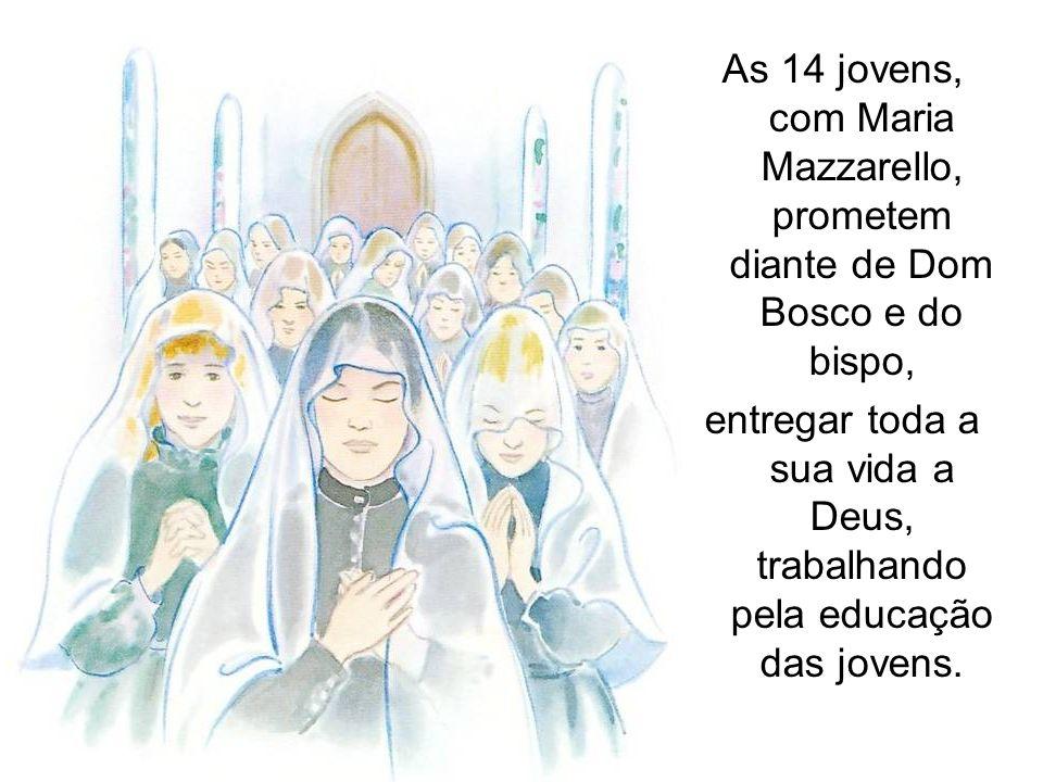 entregar toda a sua vida a Deus, trabalhando pela educação das jovens.