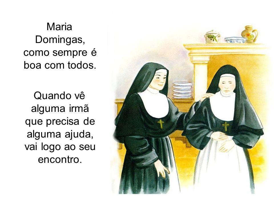 Maria Domingas, como sempre é boa com todos.