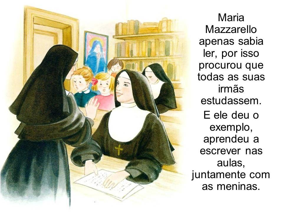Maria Mazzarello apenas sabia ler, por isso procurou que todas as suas irmãs estudassem.