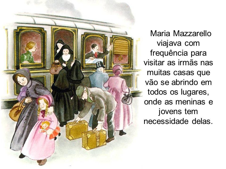 Maria Mazzarello viajava com frequência para visitar as irmãs nas muitas casas que vão se abrindo em todos os lugares, onde as meninas e jovens tem necessidade delas.