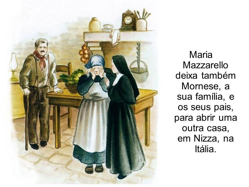 Maria Mazzarello deixa também Mornese, a sua família, e os seus pais, para abrir uma outra casa, em Nizza, na Itália.