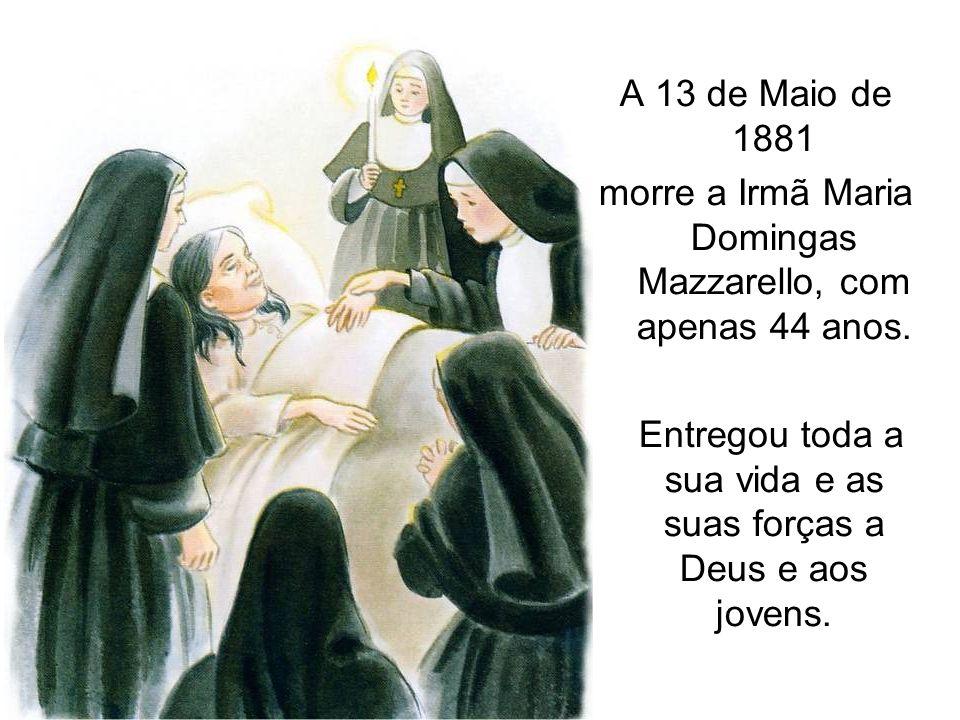 morre a Irmã Maria Domingas Mazzarello, com apenas 44 anos.