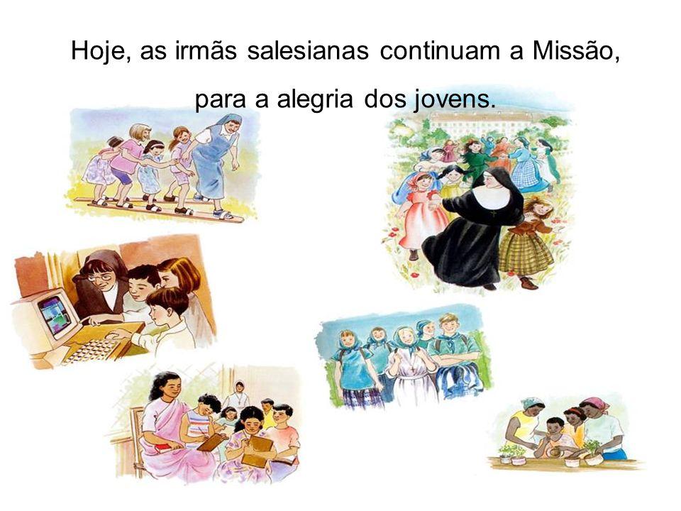 Hoje, as irmãs salesianas continuam a Missão,