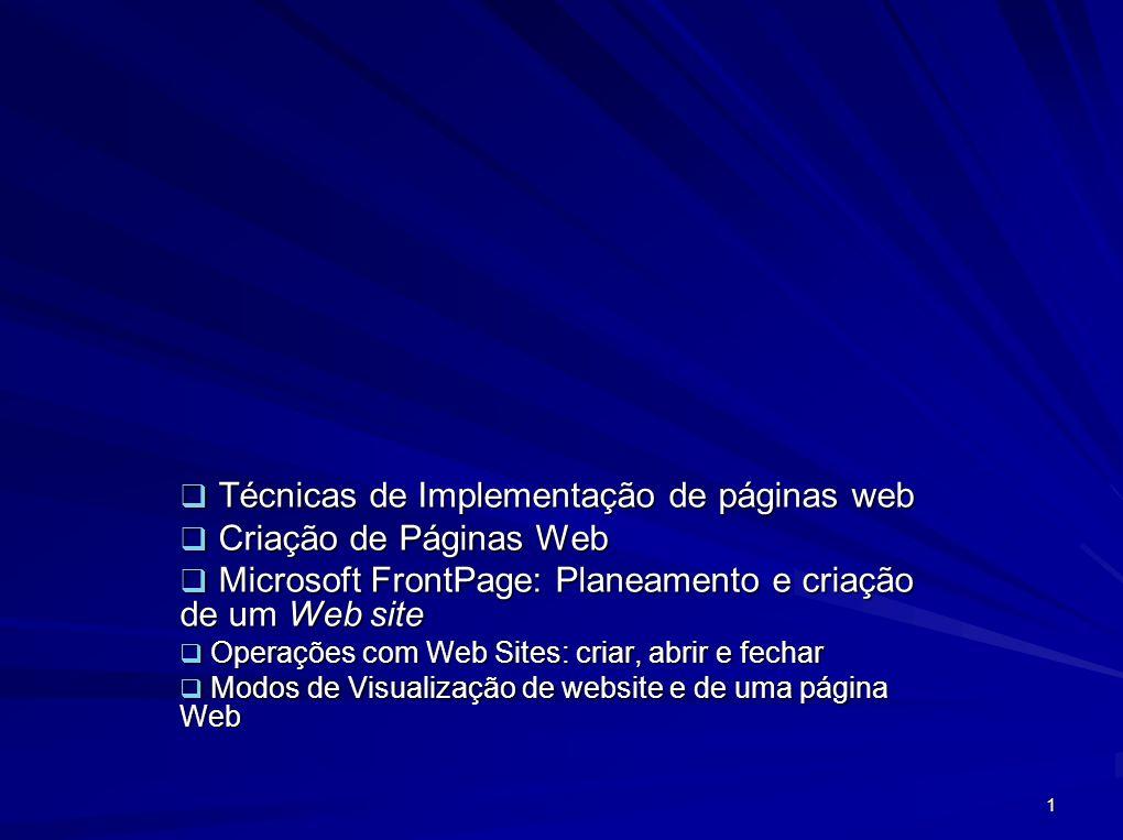 Técnicas de Implementação de páginas web Criação de Páginas Web