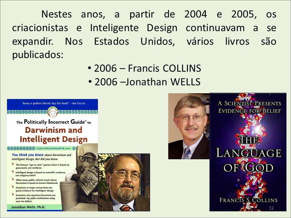 2006 – Francis COLLINS 2006 –Jonathan WELLS