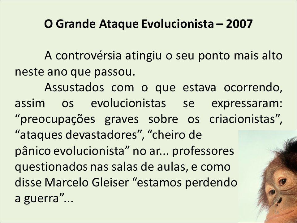O Grande Ataque Evolucionista – 2007