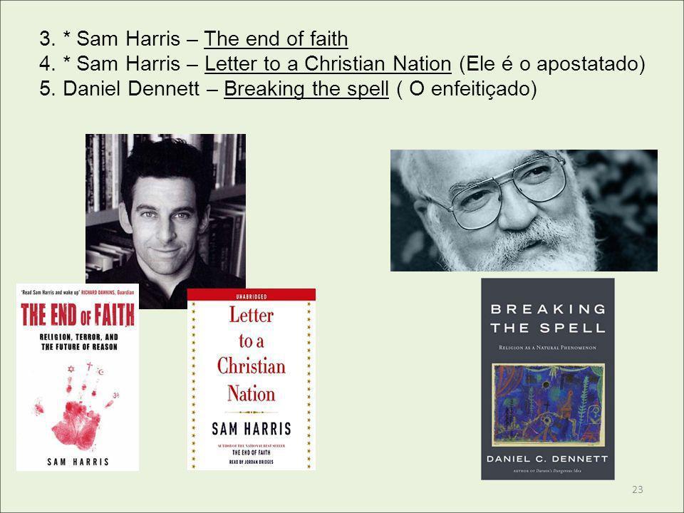 3. * Sam Harris – The end of faith