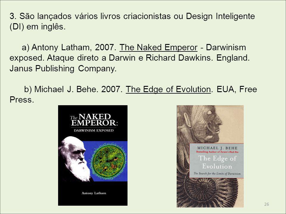 3. São lançados vários livros criacionistas ou Design Inteligente (DI) em inglês.