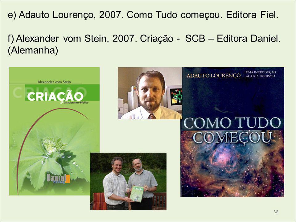 e) Adauto Lourenço, 2007. Como Tudo começou. Editora Fiel.