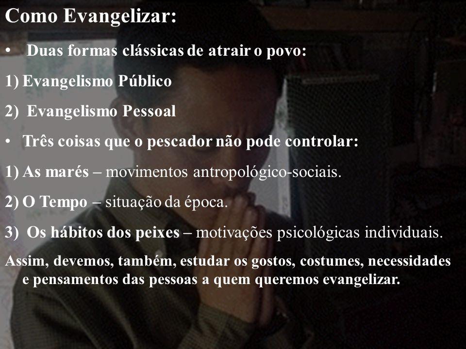 Como Evangelizar: Duas formas clássicas de atrair o povo: