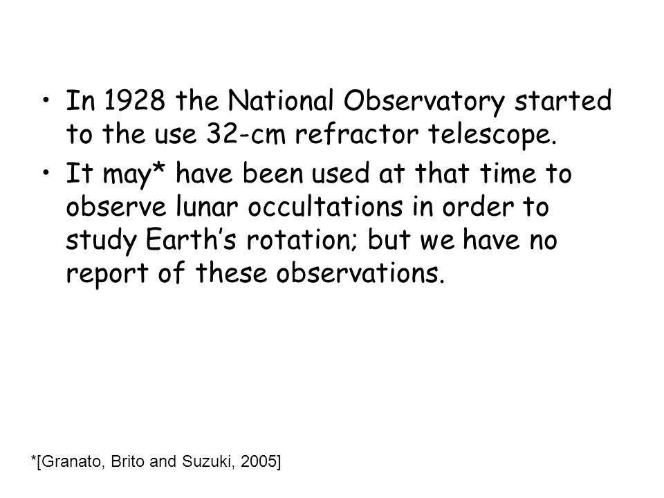In 1928 the National Observatory started to the use 32-cm refractor telescope.
