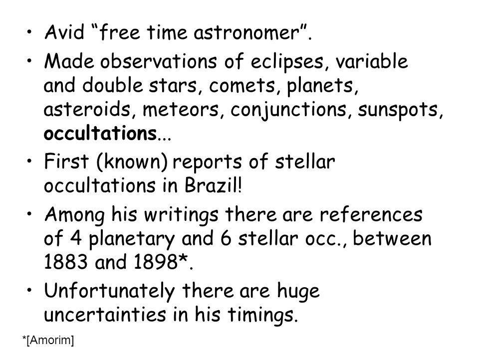 Avid free time astronomer .