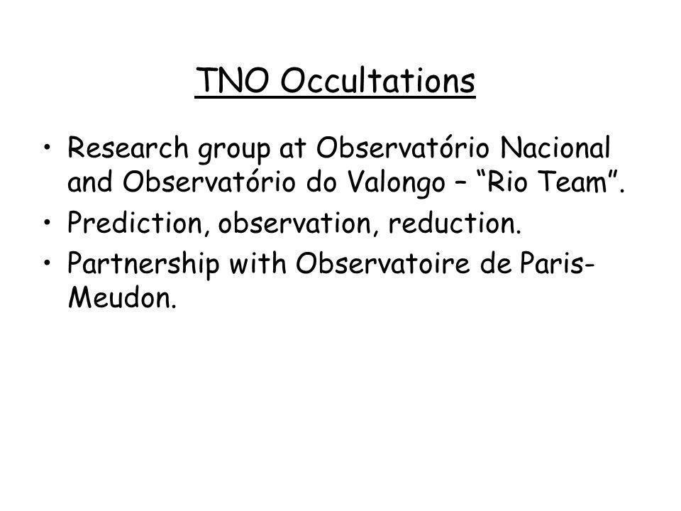 TNO OccultationsResearch group at Observatório Nacional and Observatório do Valongo – Rio Team . Prediction, observation, reduction.