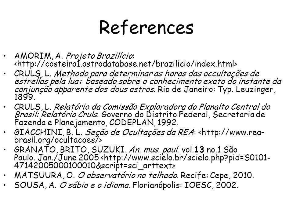 References AMORIM, A. Projeto Brazilício: <http://costeira1.astrodatabase.net/brazilicio/index.html>