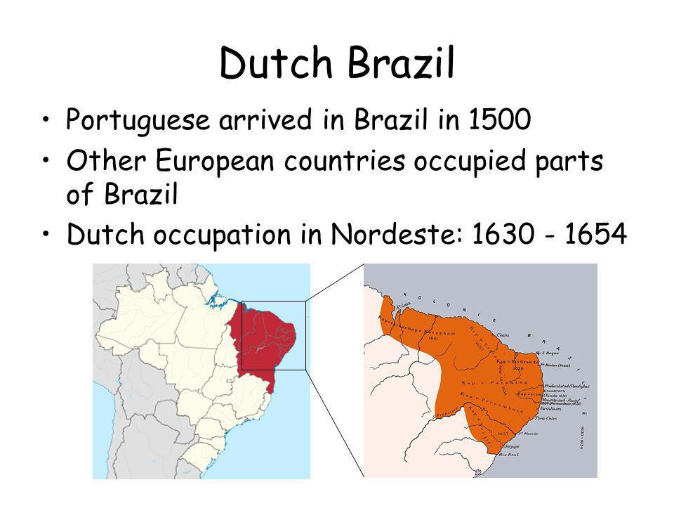 Dutch Brazil Portuguese arrived in Brazil in 1500