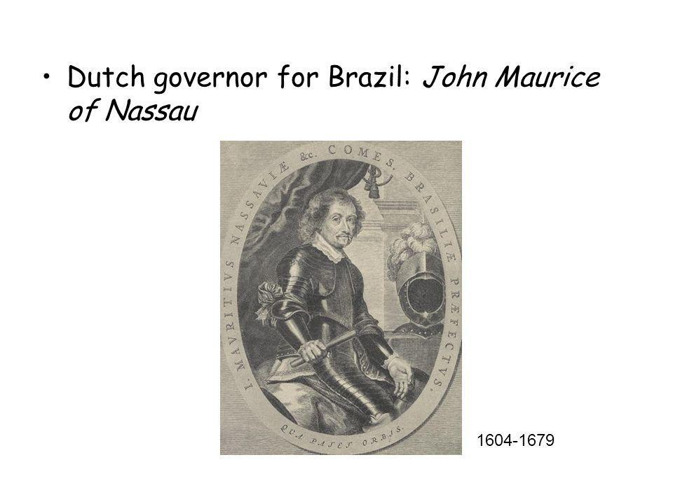 Dutch governor for Brazil: John Maurice of Nassau