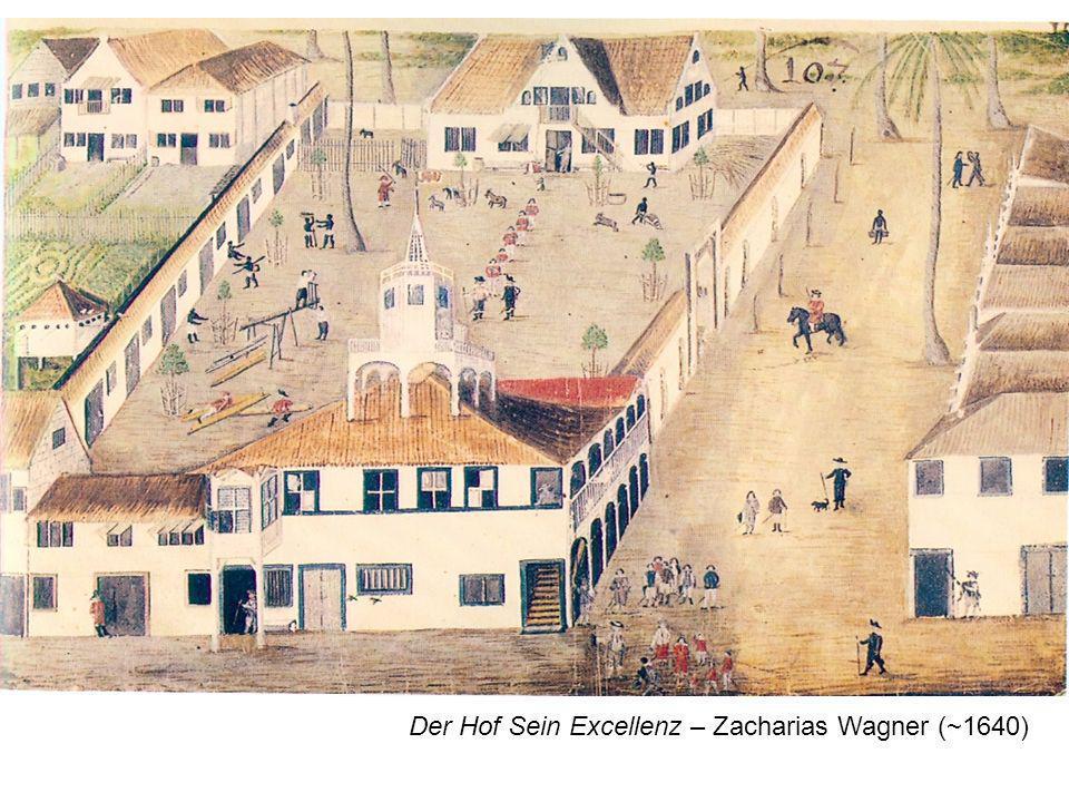 Der Hof Sein Excellenz – Zacharias Wagner (~1640)