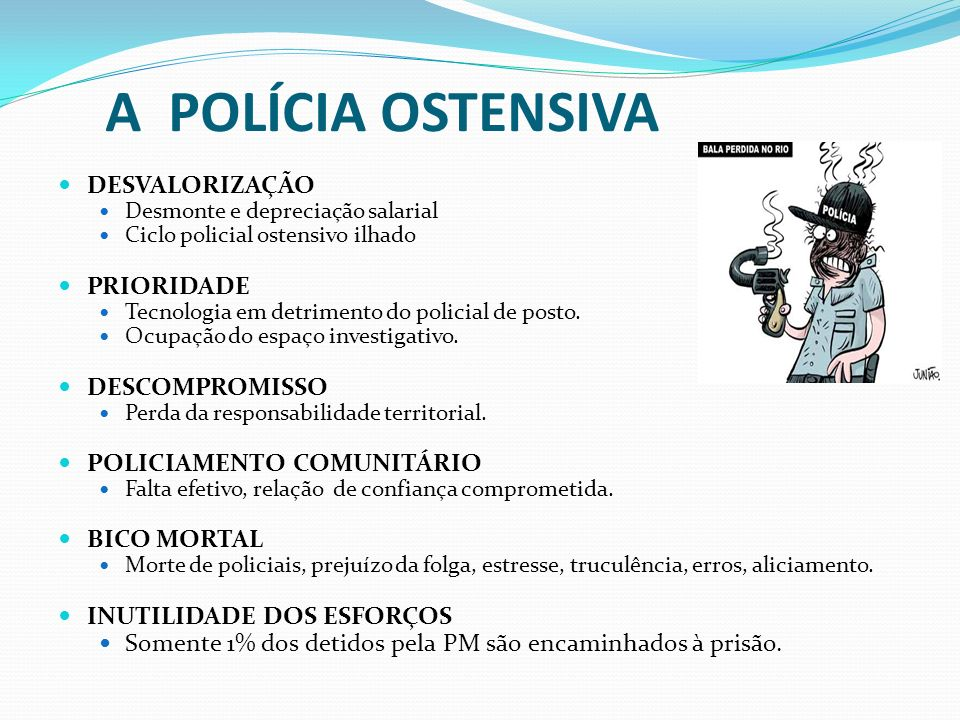 A POLÍCIA OSTENSIVA DESVALORIZAÇÃO PRIORIDADE DESCOMPROMISSO