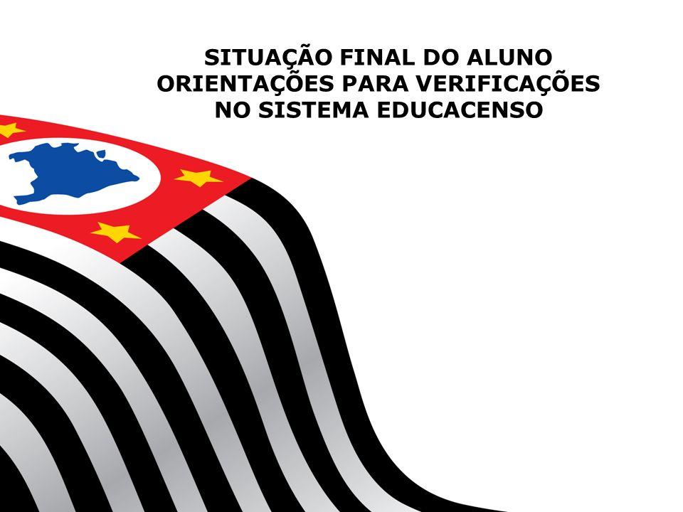 SITUAÇÃO FINAL DO ALUNO ORIENTAÇÕES PARA VERIFICAÇÕES NO SISTEMA EDUCACENSO