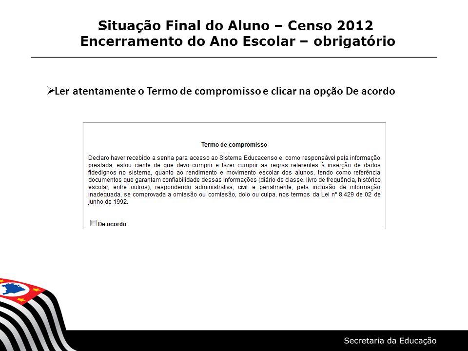 Situação Final do Aluno – Censo 2012 Encerramento do Ano Escolar – obrigatório