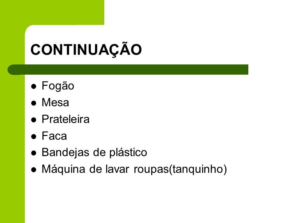 CONTINUAÇÃO Fogão Mesa Prateleira Faca Bandejas de plástico