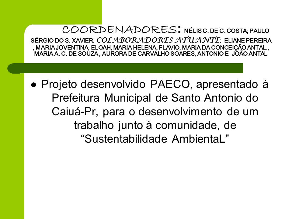COORDENADORES: NÉLIS C. DE C. COSTA; PAULO SÉRGIO DO S. XAVIER