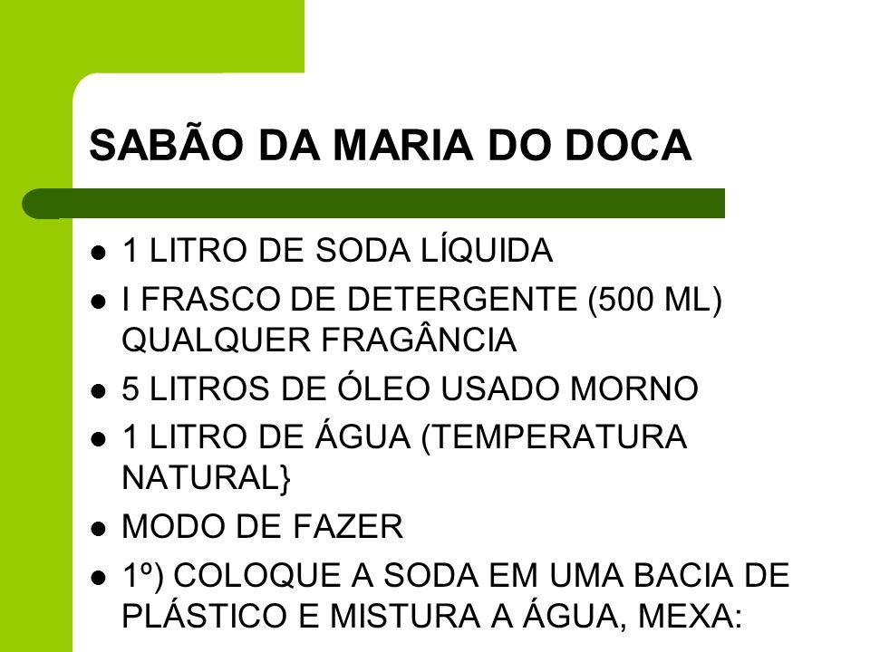 SABÃO DA MARIA DO DOCA 1 LITRO DE SODA LÍQUIDA