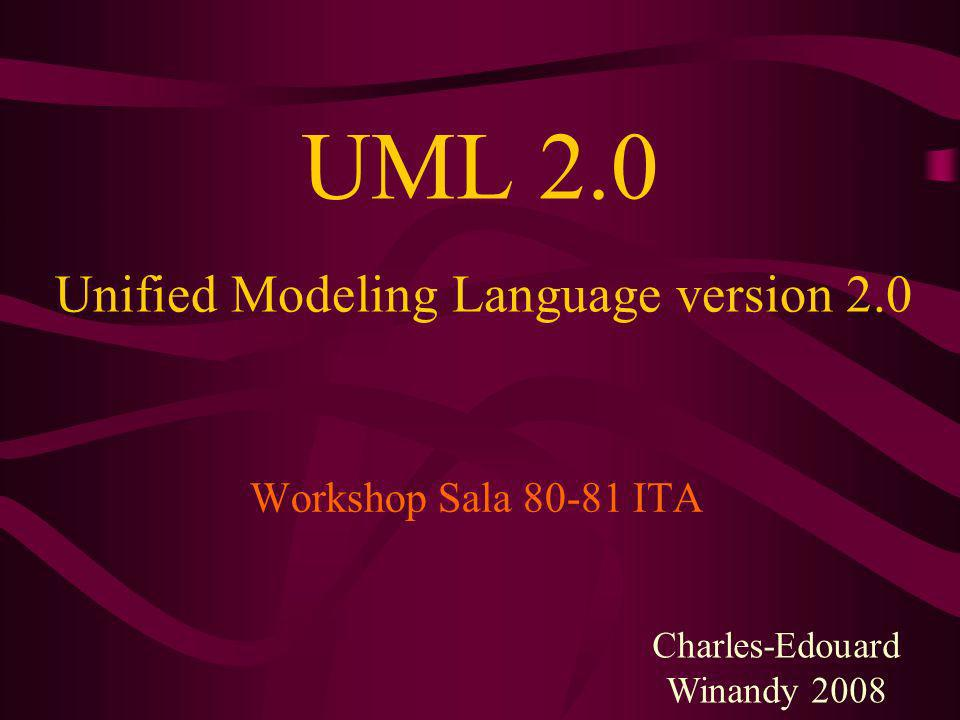 UML 2.0 Unified Modeling Language version 2.0 Workshop Sala 80-81 ITA