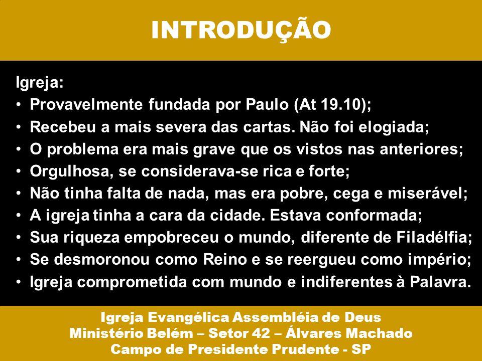 INTRODUÇÃO Igreja: Provavelmente fundada por Paulo (At 19.10);