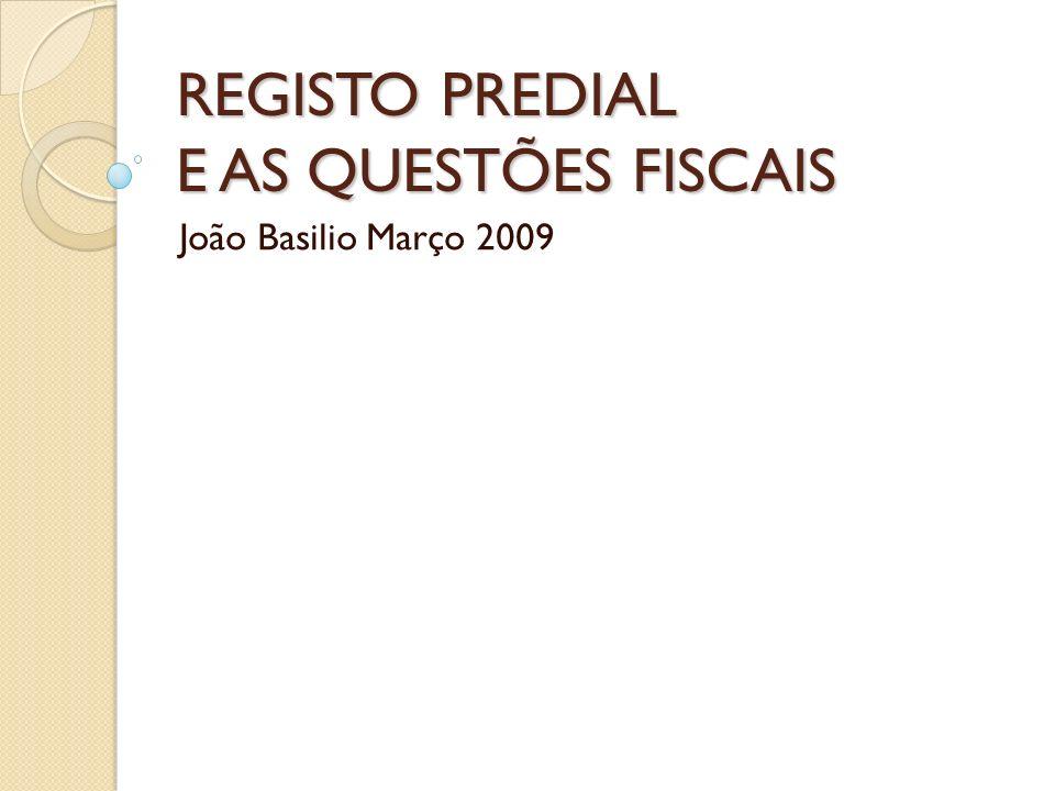 REGISTO PREDIAL E AS QUESTÕES FISCAIS