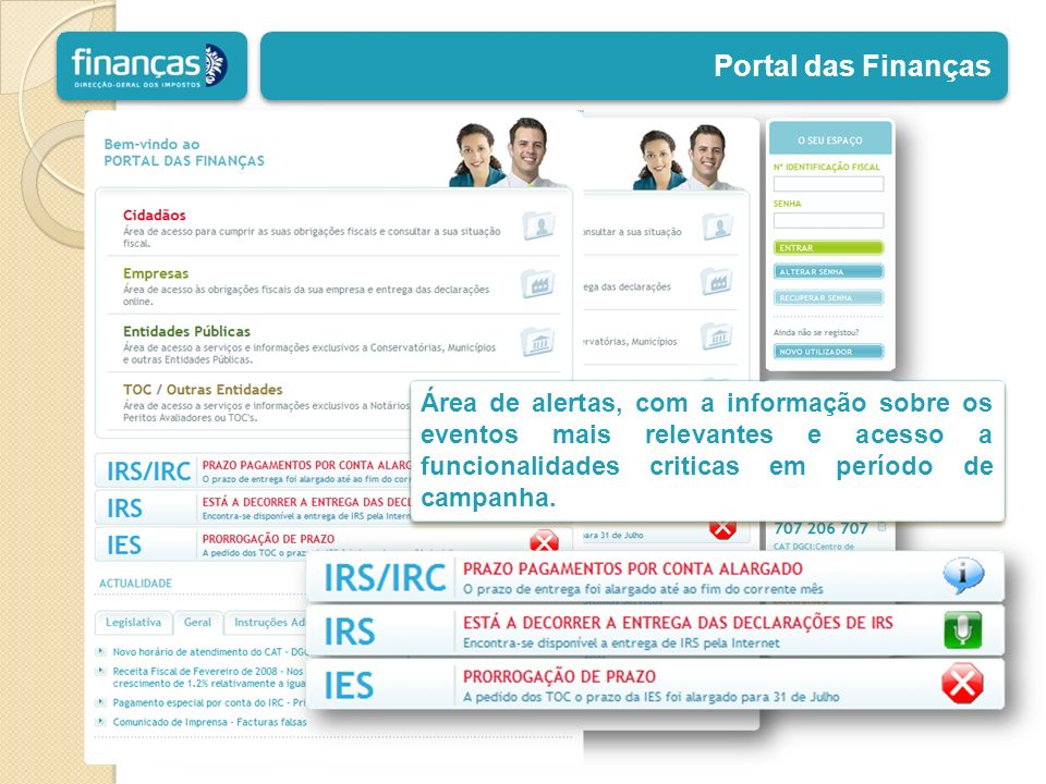 Portal das Finanças Área de alertas, com a informação sobre os eventos mais relevantes e acesso a funcionalidades criticas em período de campanha.