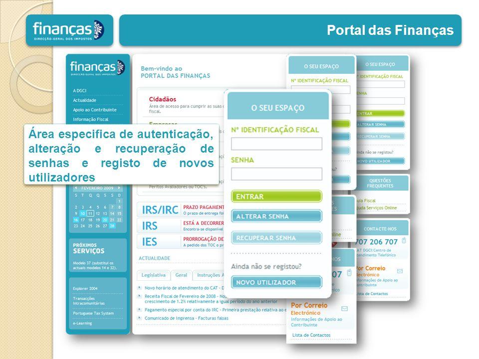 Portal das Finanças Área especifica de autenticação, alteração e recuperação de senhas e registo de novos utilizadores.