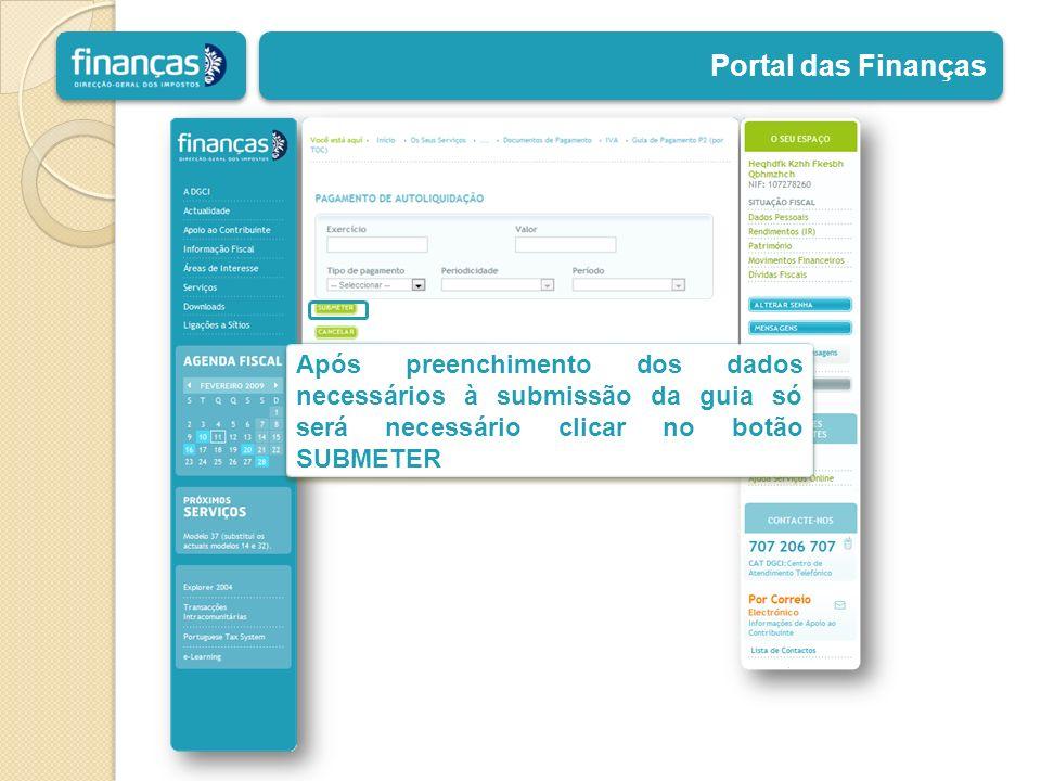 Portal das Finanças Após preenchimento dos dados necessários à submissão da guia só será necessário clicar no botão SUBMETER.