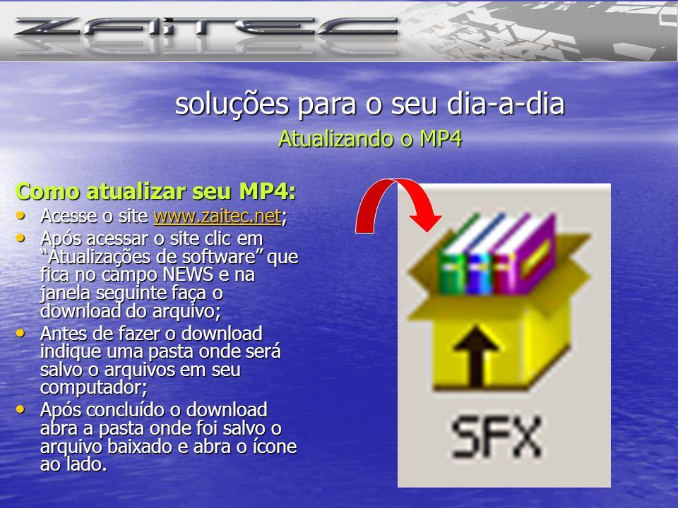 soluções para o seu dia-a-dia Atualizando o MP4